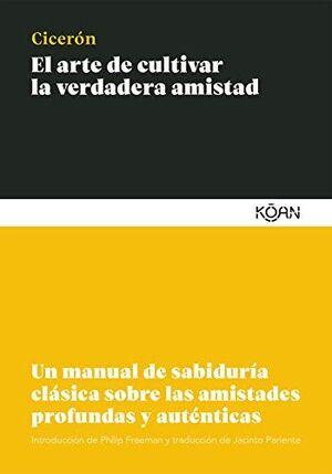EL ARTE DE CULTIVAR LA VERDADERA AMISTAD