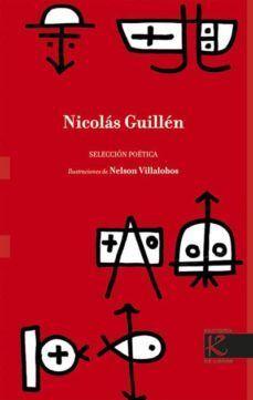 NICOLÁS GUILLÉN SELECCIÓN POÉTICA