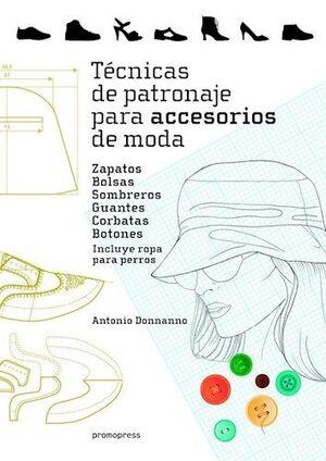 TECNICAS DE PATRONAJE PARA ACCESORIOS DE MODA