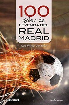 100 GOLES DE LEYENDA DEL REAL MADRID