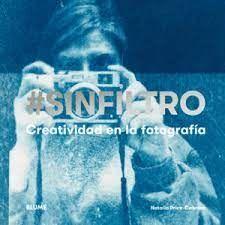#SINFILTRO: CREATIVIDAD EN LA FOTOGRAFIA; NATALIA PRICE-CABRERA