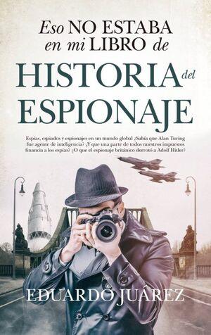 ESTO NO ESTABA EN MI LIBRO DE HISTORIA DEL ESPIONAJE