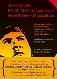 JUAN RULFO EN EL CINE: LOS GUIONES DE PEDRO PÁRAMO Y EL GALLO DE ORO