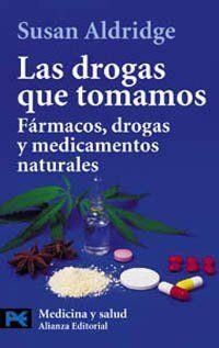LAS DROGAS QUE TOMAMOS /ALDRIDGE SUSAN