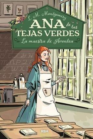 ANA DE LAS TEJAS VERDES LA MAESTRA DE AVONLEA