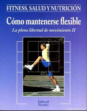 CÓMO MANTENERSE FLEXIBLE