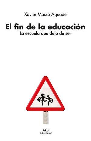 EL FIN DE LA EDUCACIÓN LA ESCUELA QUE DEJÓ DE SER