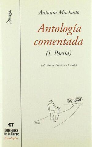 ANTOLOGÍA COMENTADA (I. POESÍA)