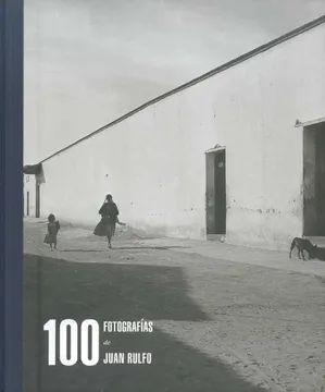 100 FOTOGRAFÍAS DE JUAN RULFO