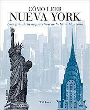 COMO LEER NUEVA YORK. UNA GUIA DE LA ARQUITECTURA DE LA GRAN MANZANA