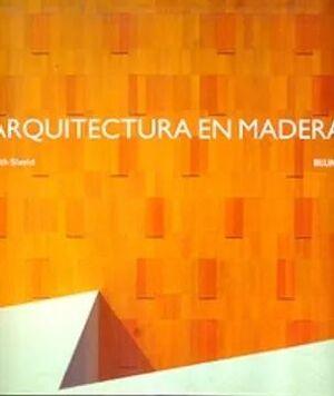 ARQUITECTURA EN MADERA (CARTONE), RUTH SLAVID…………... ………………………………………..………………………………………………………….