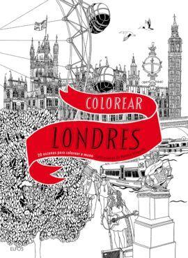 COLOREAR LONDRES: 20 ESCENAS PARA COLOREAR A MANO; HENNIE HAWORTH