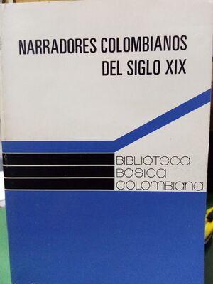NARRADORES COLOMBIANOS DEL SIGLO XIX