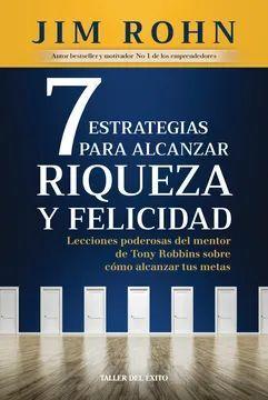 7 ESTRATEGIAS PARA ALCANZAR RIQUEZAS Y FELICIDAD