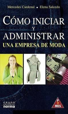 CÓMO INICIAR Y ADMINISTRAR UNA EMPRESA DE MODA