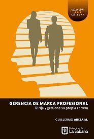 GERENCIA DE MARCA PROFESIONAL DIRIJA Y GESTIONES SU PROPIA CARRERA