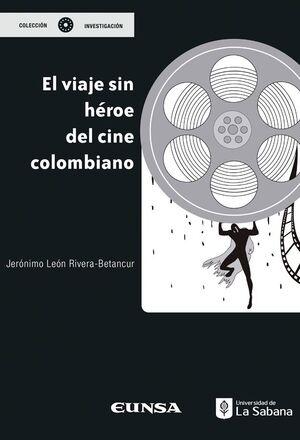 EL VIAJE SIN HÉROE DEL CINE COLOMBIANO