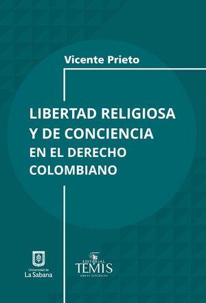 LIBERTAD RELIGIOSA Y DE CONCIENCIA EN EL DERECHO COLOMBIANO