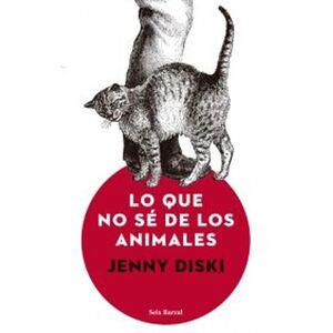 LO QUE NO SÉ DE LOS ANIMALES