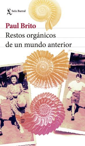 RESTOS ORGÁNICOS DE UN MUNDO ANTERIOR