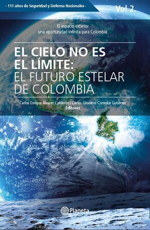 EL CIELO NO ES EL LÍMITE: EL FUTURO ESTELAR DE COLOMBIA