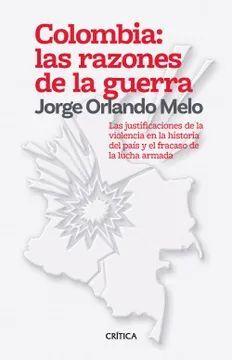 COLOMBIA: LAS RAZONES DE LA GUERRA