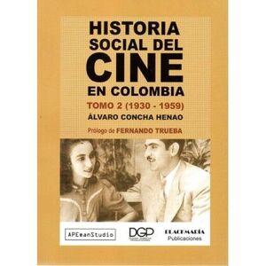 HISTORIA SOCIAL DEL CINE EN COLOMBIA