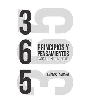 365 PRINCIPIOS Y PENSAMIENTOS PARA EL ÉXITO INTEGRAL