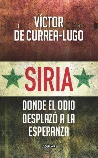 SIRIA: DONDE EL ODIO DESPLAZO LA ESPERAN