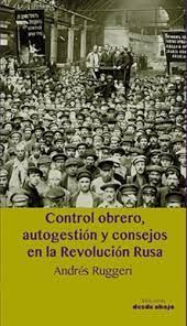CONTROL OBRERO, AUTOGESTIÓN Y CONSEJOS EN LA REVOLUCIÓN