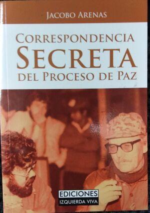 CORRESPONDENCIA SECRETA DEL PROCESO DE PAZ