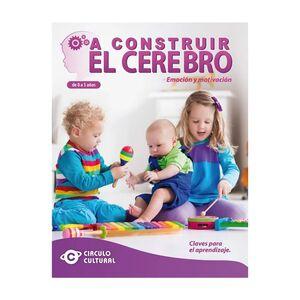 A CONSTRUIR EL CEREBRO DE 0 A 5 AÑOS