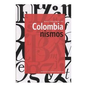DICCIONARIO DE COLOMBIANISMOS (2DA EDICIÓN)