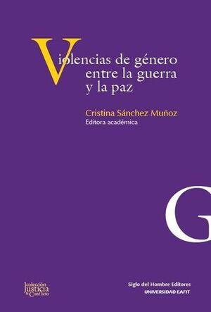 VIOLENCIAS DE GÉNERO: ENTRE LA GUERRA Y LA PÁZ