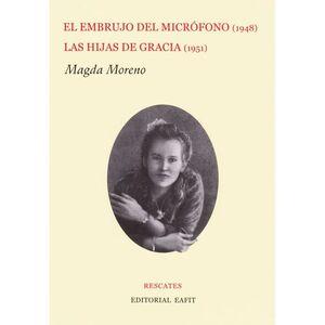 EMBRUJO DEL MICROFONO 1948/LAS HIJAS DE GRACIA 1951