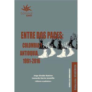 ENTRE DOS PACES COLOMBIA Y ANTIOQUIA 1991-2016