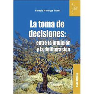 TOMA DE DECISIONES. ENTRE LA INTUICION LA DELIBERACION