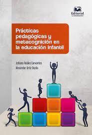 PRÁCTICAS PEDAGÓGICAS Y METACOGNICIÓN EN LA EDUCACIÓN INFANTIL