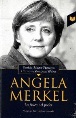 ANGELA MERKEL, LA FISICA DEL PODER
