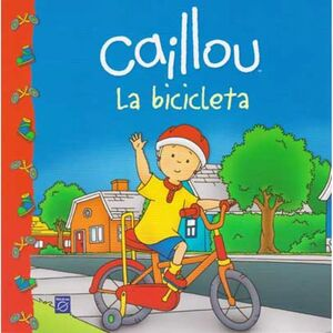 CAILLOU LA BICICLETA