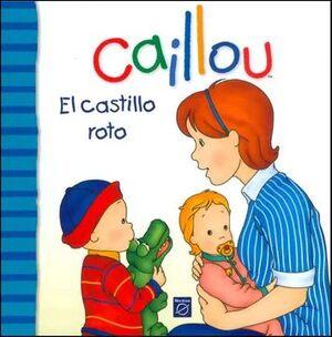 CAILLOU EL CASTILLO ROTO