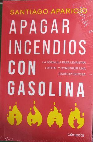 APAGAR INCENDIOS CON GASOLINA