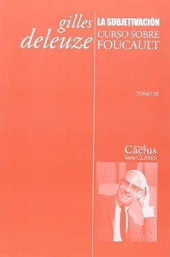 SUBJETIVACION. CURSO SOBRE FOUCAUT T.III