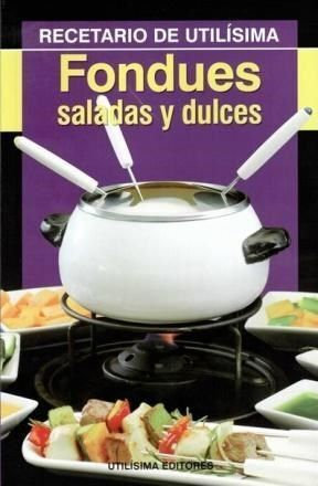 FONDUES SALADOS Y DULCES