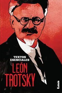 LEÓN TROTSKY, TEXTOS ESENCIALES