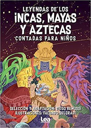 LEYENDA DE LOS INCAS, MAYAS Y AZTECAS CONTADAS PARA NIÑOS